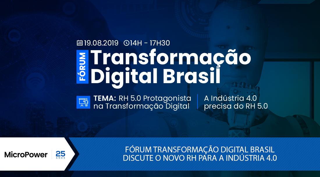Forum Transformação Digital Brasil  discute o novo RH para a Indústria 4.0